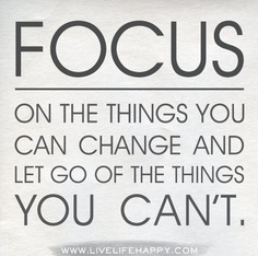 focus on the things you can change