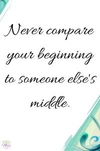 never comapre your beginning